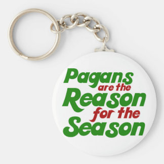 Pagans are the Reason for the Season Keychain