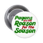 Pagans are the Reason for the Season Pin