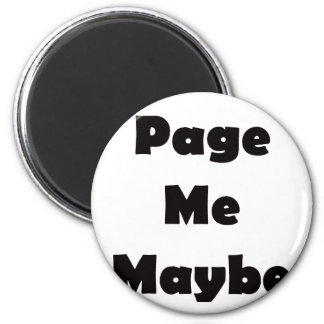 Page Me Maybe Magnet