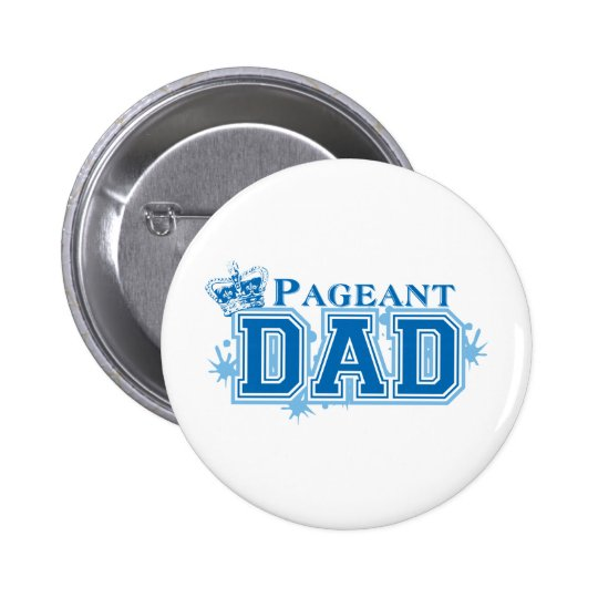 Pageant Dad Button