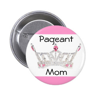 PAGEANT MOM Button / Pin