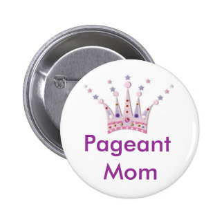 Pageant Mom Pin