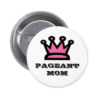 Pageant Mom Pinback Button
