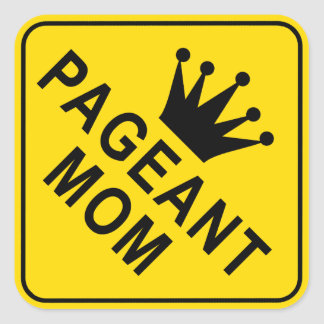 Pageant Mom Square Sticker