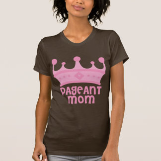 Pageant Mom T-Shirt