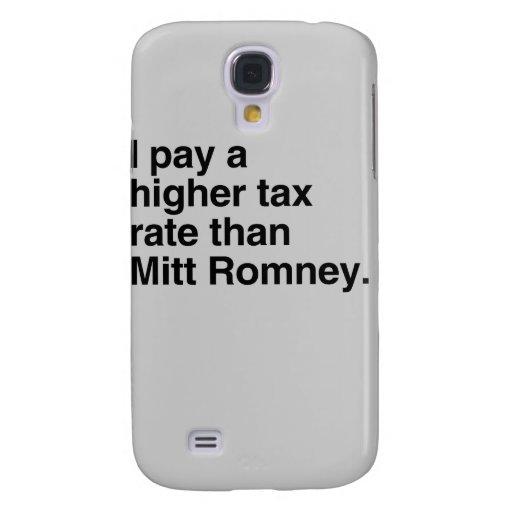 Pago a imposición fiscal más alta que Mitt Romney  Funda Para Galaxy S4