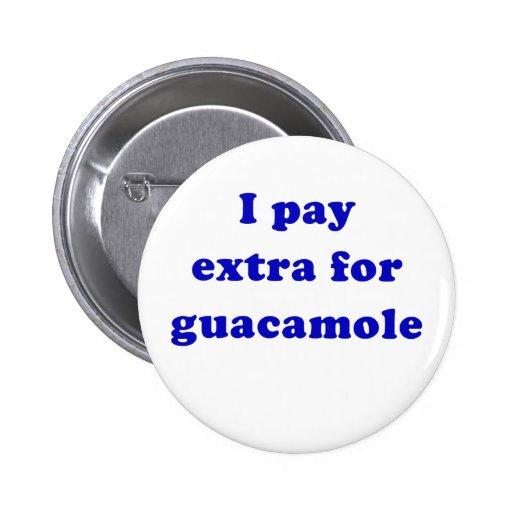 Pago extraordinariamente el Guacamole Pin