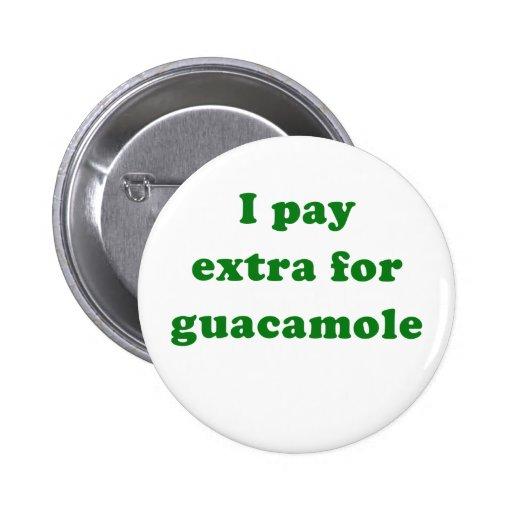 Pago extraordinariamente el Guacamole Pins