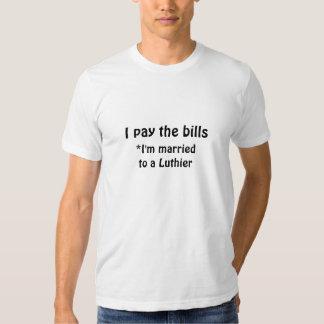 Pago las cuentas (estoy casado con un Luthier) Playeras