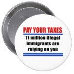 Pague sus impuestos. 11 illegals del millon confía pins