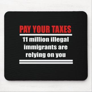 Pague sus impuestos, Illegals están confiando en u Alfombrillas De Raton