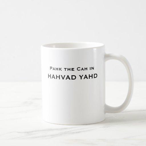 Pahk the Cah in HAHVAD YAHD Coffee Mugs