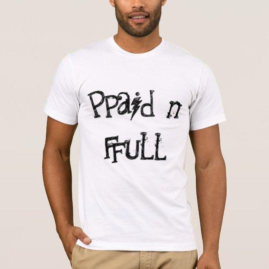 Paid 'n Full W/B T-Shirt
