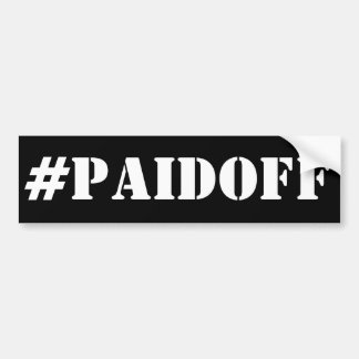 Paid Off Bumper Sticker: #PAIDOFF Bumper Sticker