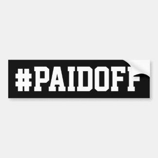 Paid Off Bumper Sticker: #PAIDOFF v2 Bumper Sticker
