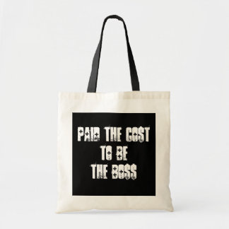Paid The Cost To Be The Boss Budget Tote