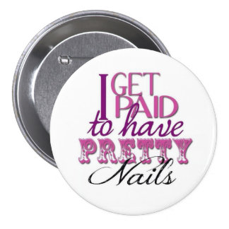 Paid to Have Pretty Nails Pin