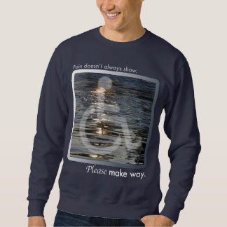 Pain doesn't always show pullover sweatshirts