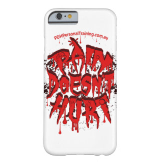PAIN DOESNT HURT iPhone 6/6s cover