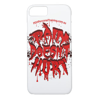 PAIN DOESNT HURT iPhone 7 cover