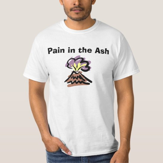 Pain in the Ash - Iceland Volcano T-Shirt