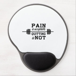 Pain Is Acceptable, Quitting is not. Gel Mouse Pad
