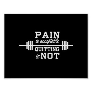 Pain Is Acceptable, Quitting is not. Poster
