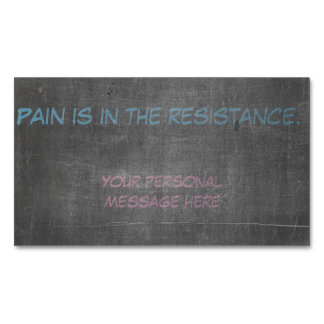 Pain is in the resistance business card magnet