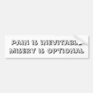 Pain is inevitable misery is optional car bumper sticker