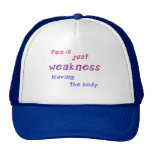 Pain is Just Weakness Leaving the Body Tshirts Mesh Hat