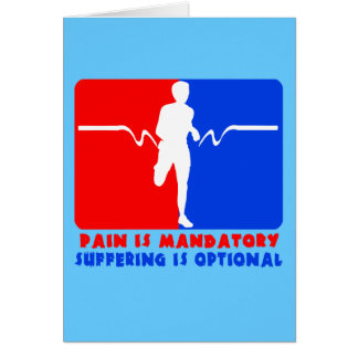 Pain is Mandatory, Suffering is Optional Running T Card