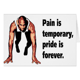 Pain is Temporary - Pride is Forever Card