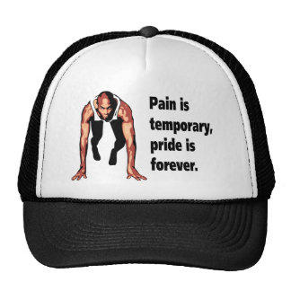 Pain is Temporary - Pride is Forever Trucker Hats
