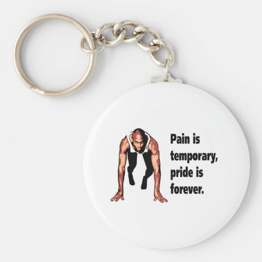 Pain is Temporary - Pride is Forever Basic Round Button Keychain