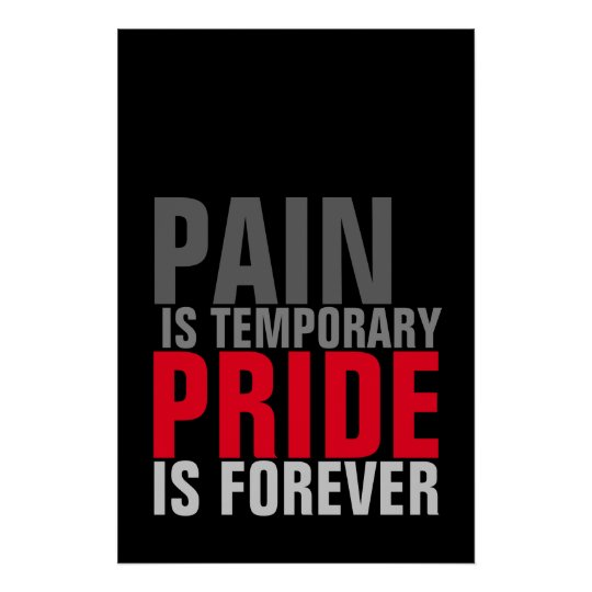 Pain Is Temporary Pride Is Forever Motivational Poster Zazzlecom