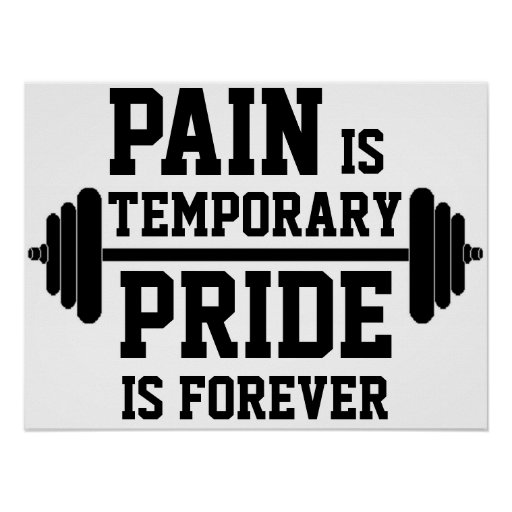 PAIN is temporary, PRIDE is forever Print