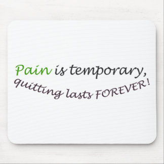 Pain is temporary, quitting last forever mouse pad