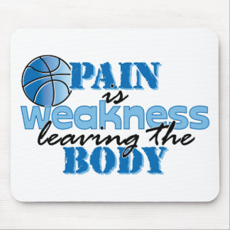 Pain is weakness leaving the body - basketball mouse pad