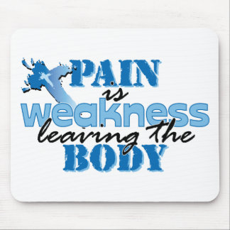 Pain is Weakness leaving the body Mouse Pad