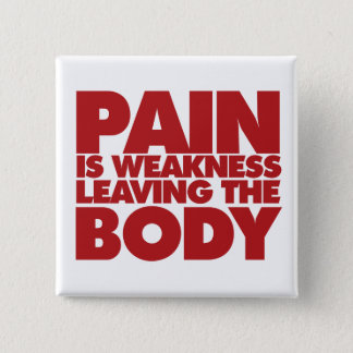 Pain is weakness leaving the body pinback button
