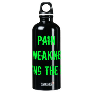 PAIN is WEAKNESS leaving the BODY! SIGG Traveler 0.6L Water Bottle