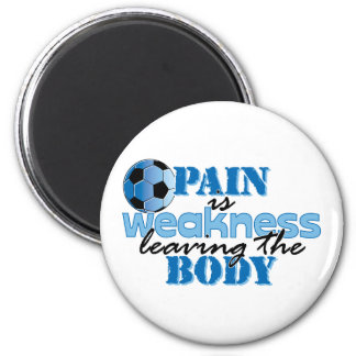 Pain is weakness leaving the body - Soccer Magnet
