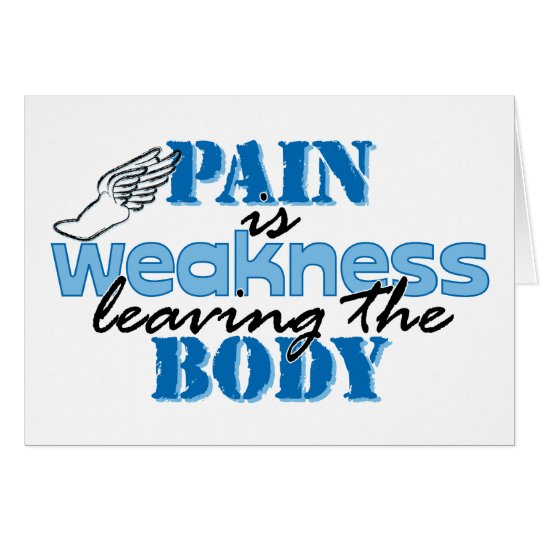 Pain is weakness leaving the body - track card