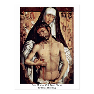 Pain Mother With Dead Christ By Hans Memling Postcard