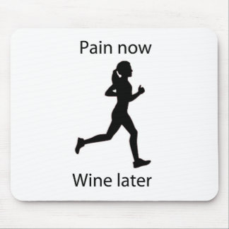 Pain now wine later mouse pad