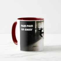 Pain Pain Go Away Fibro Coffee Mug