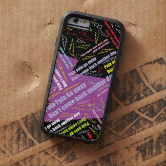 Pain Pain Go Away Tough Xtreme iPhone 6 Case