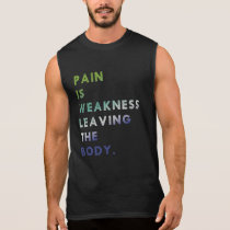 Pain - Training Motivation Sleeveless Shirt