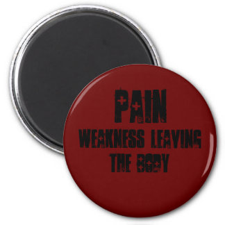 PAIN, weakness leaving the body 2 Inch Round Magnet