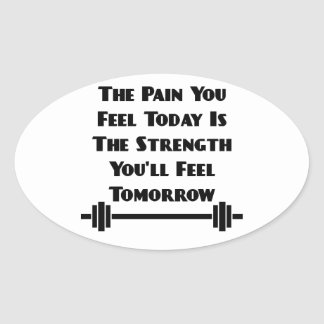 Pain You Feel Today Oval Sticker Oval Sticker